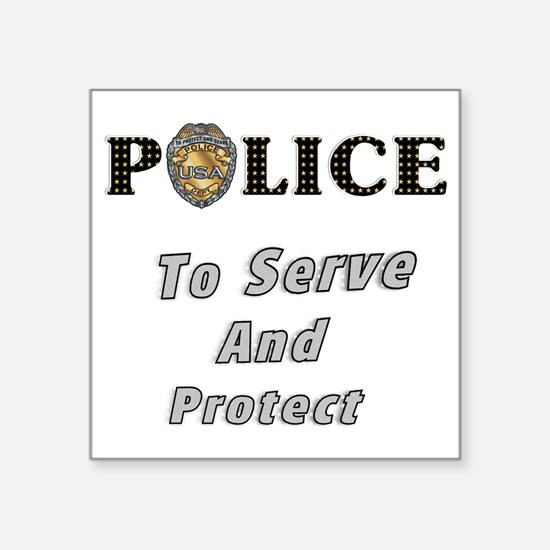 """Police Serve and Protect Square Sticker 3"""" x 3"""""""