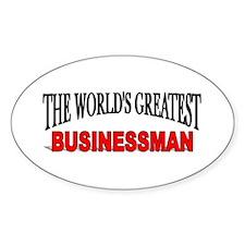 """The World's Greatest Busisnessman"" Oval Decal"