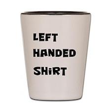 left-handed-shirt-back Shot Glass