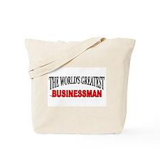 """The World's Greatest Busisnessman"" Tote Bag"