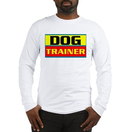 Dog Trainer, Long Sleeve T-Shirt