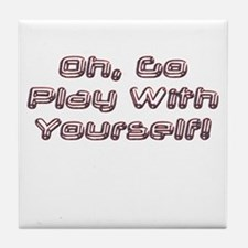 Play With Yourself! Tile Coaster