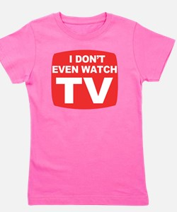 idontevenwatch Girl's Tee