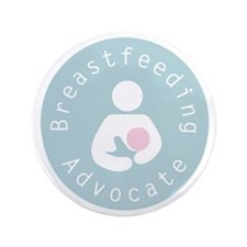 "Breastfeeding Advocate - 4 3.5"" Button"