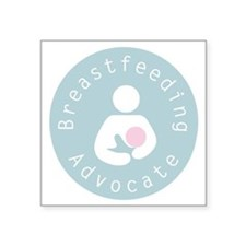"Breastfeeding Advocate - 4 Square Sticker 3"" x 3"""