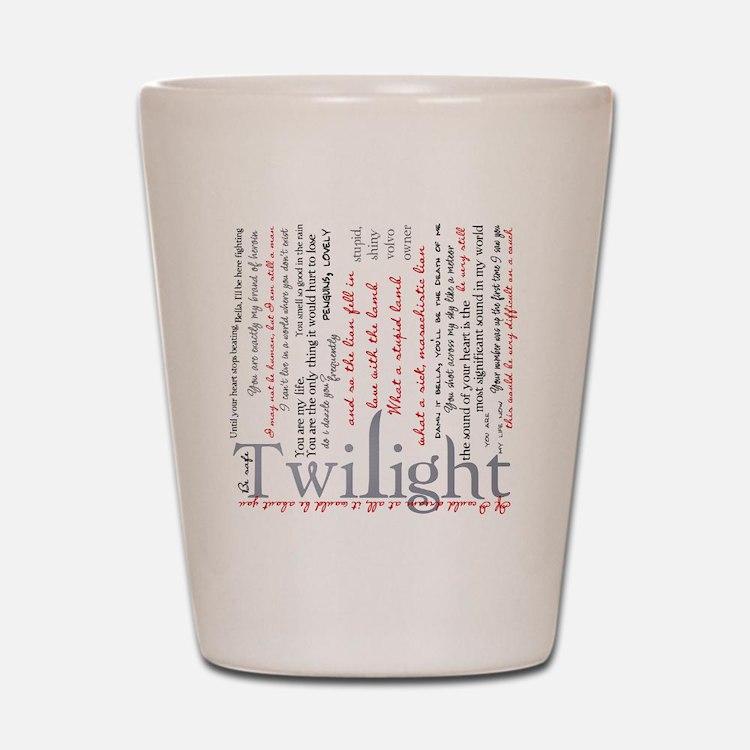 twilight quotes-bLANKET Shot Glass