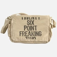 Twenty six point freaking two Messenger Bag