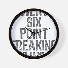 Twenty six point freaking two Wall Clock