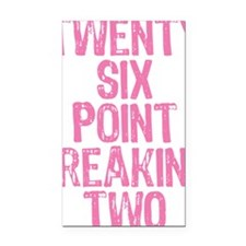 Twenty six point freaking two Rectangle Car Magnet