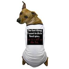 hurtyou_iphone3 Dog T-Shirt