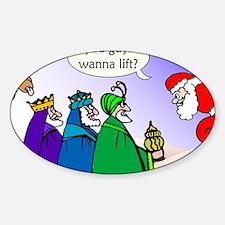 ThreeKings_Santa_Wanna_Lift Sticker (Oval)