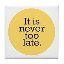 It's Never Too Late Orange Tile Coaster