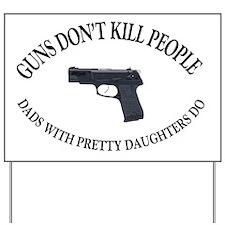 SHIRT-Guns Dont Kill People Yard Sign