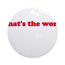 That's the Word Ornament (Round)