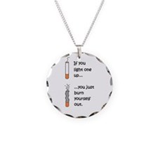 LIGHT ONE UP BURN YOURSELF O Necklace