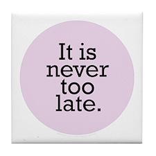 It's Never Too Late Purple Tile Coaster