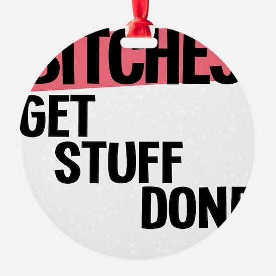 bitches Ornament