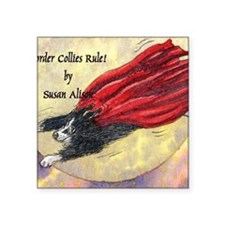 "Border Collies Rule calenda Square Sticker 3"" x 3"""