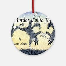 Border Collie Joy cover pic Round Ornament