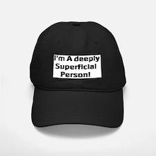 adeeplysuperfical Baseball Hat
