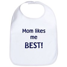 Cute Mom likes me best Bib