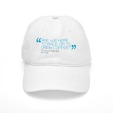 are we here to race or drink coffee mug templa Baseball Baseball Cap