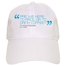 are we here to race or drink coffee mug templa Baseball Cap