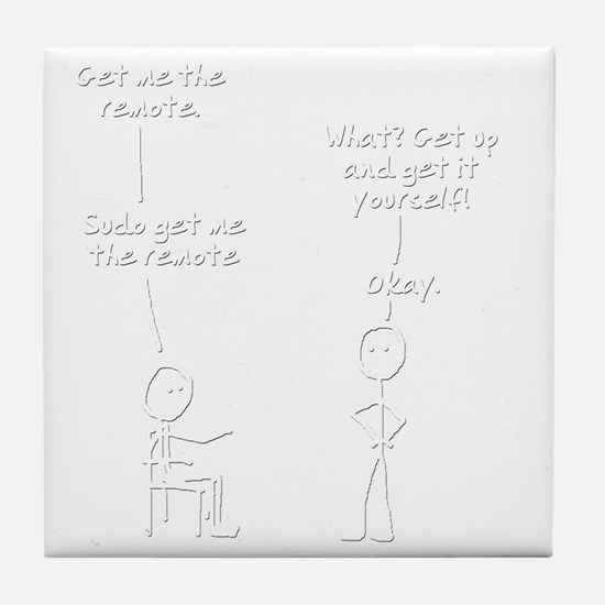 sudo-get-me-the-remote Tile Coaster