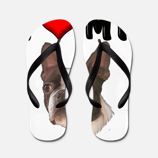 I Love My Boston Terrier Flip Flops