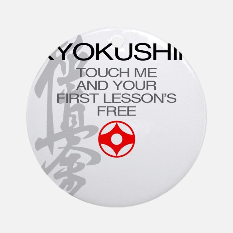 Kyokushin touch me, your first less Round Ornament
