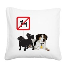 arnie no dogs 2 copy Square Canvas Pillow