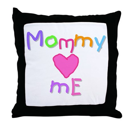 Mommy Loves Me (A) Throw Pillow