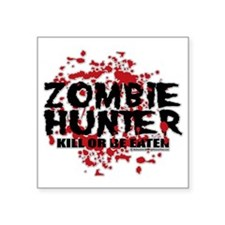 "Zombie-Hunter Square Sticker 3"" x 3"""
