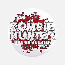 "Zombie-Hunter-blk 3.5"" Button"