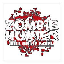 "Zombie-Hunter-blk Square Car Magnet 3"" x 3"""
