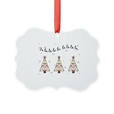FA LA LA LA LA Ornament