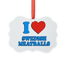 I Love Swedish Meatballs Ornament
