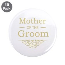 """Mother of the Groom gold 3.5"""" Button (10 pack)"""