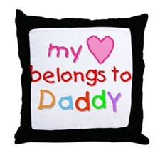 My Heart Belongs to Daddy (A) Throw Pillow