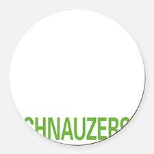 liveschnauz2 Round Car Magnet