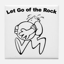 let-go-of-the-rock Tile Coaster