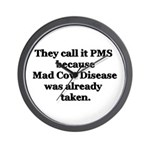 They Call it PMS.... Wall Clock
