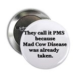 They Call it PMS.... Button