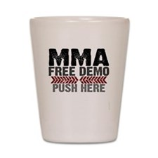 MMA shirts - free demo, push here Shot Glass
