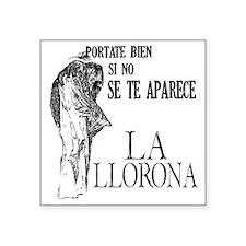 "la_llorona_bien Square Sticker 3"" x 3"""