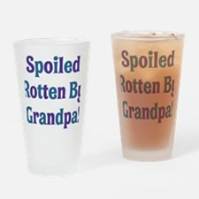 Spoiled Rotten By Grandpa Drinking Glass