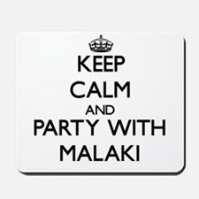 Keep Calm and Party with Malaki Mousepad