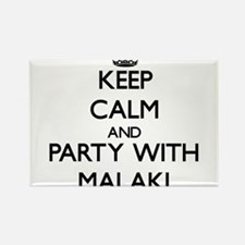 Keep Calm and Party with Malaki Magnets