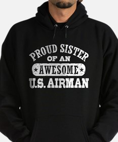 Proud Sister of an Awesome US Airman Hoodie