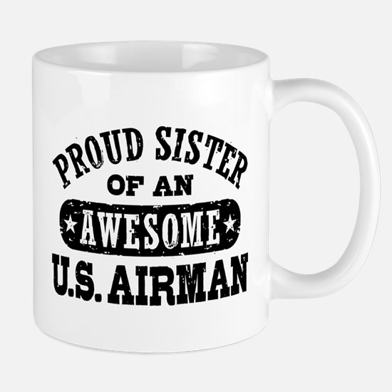 Proud Sister of an Awesome US Airman Mug